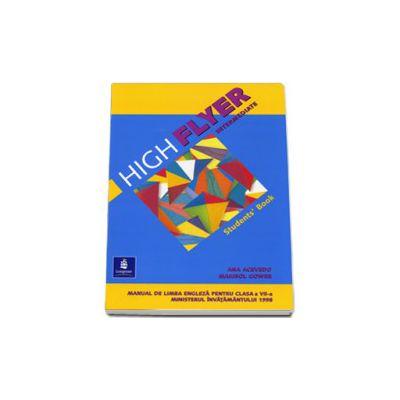 High Flyer Intermediate. Manual pentru clasa a VII-a (L1) - Ana Acevedo si Marisol Gower