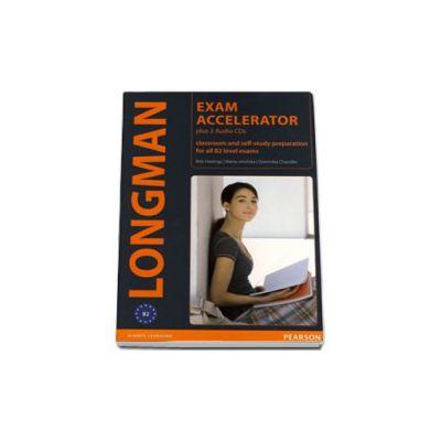 Longman Exam Accelerator plus 2 AudioCDs. Classroom and self-study preparation for all B2 level exams