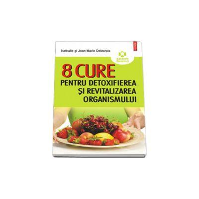 8 cure pentru detoxifierea si revitalizarea organismului
