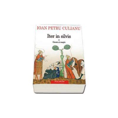 Ioan Petru Culianu, Iter in silvis. Volumul II: Gnoza si magie