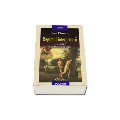 Panzaru Ioan, Regimul interpretarii: literatura si sensul actiunii