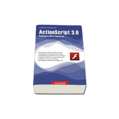 ActionScript 3. 0. Programare Web in Flex si Flash