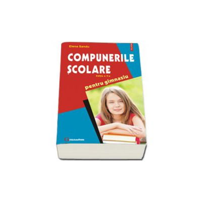 Compunerile scolare pentru gimnaziu (editia a V-a)