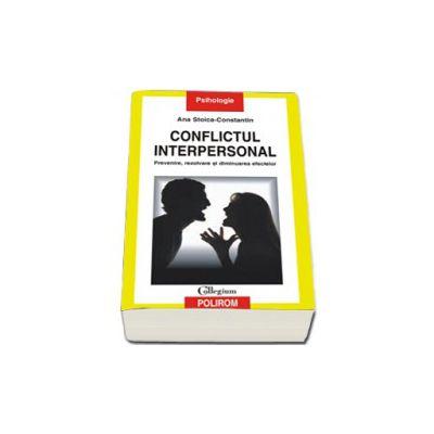 Conflictul interpersonal. Prevenire, rezolvare si diminuarea efectelor