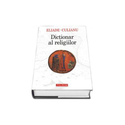 Dictionar al religiilor - Editie Cartonata