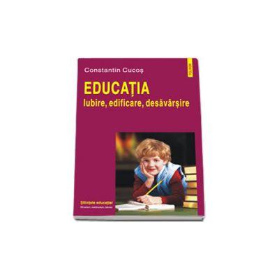 Educatia. Iubire, edificare, desavirsire