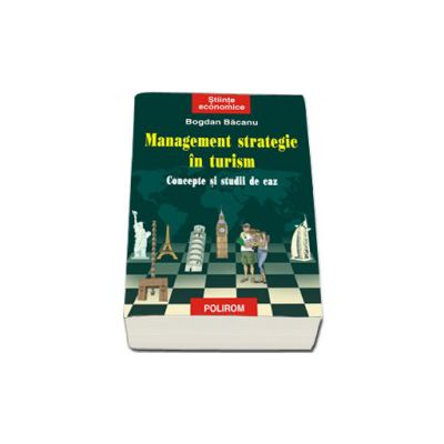 Management strategic in turism. Concepte si studii de caz