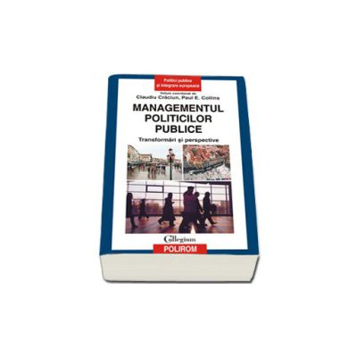 Managementul politicilor publice. Transformari si perspective