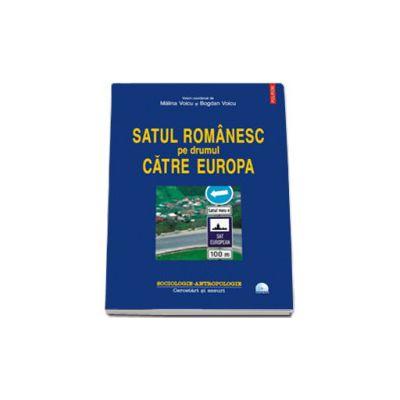 Satul romanesc pe drumul catre Europa (contine DVD)