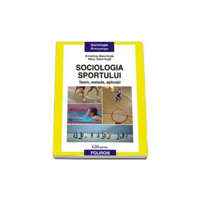 Sociologia sportului. Teorii, metode, aplicatii