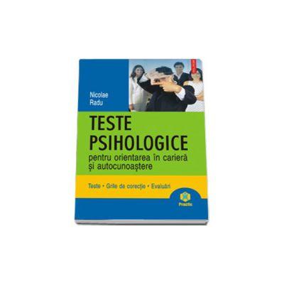 Teste psihologice pentru orientarea in cariera si autocunoastere. Teste. Grile de corectie. Evaluari