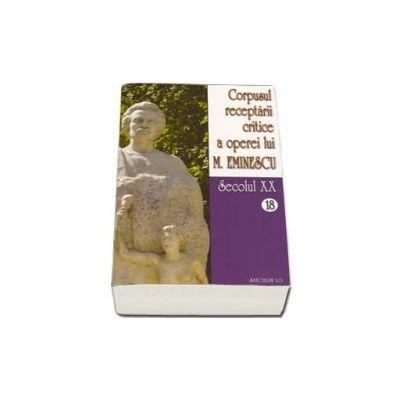 Corpusul receptarii critice a operei lui Mihai Eminescu. Volumele 18-19