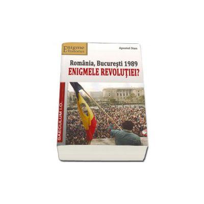 Romania, Bucuresti 1989 Enigmele revolutiei?