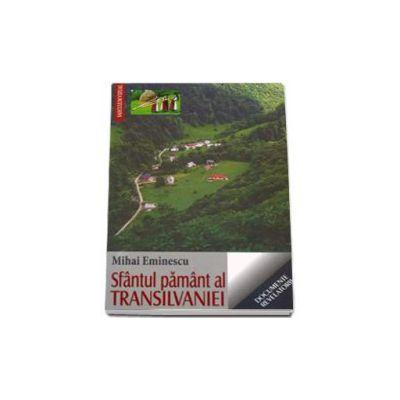 Mihai Eminescu, Sfantul pamant al Transilvaniei