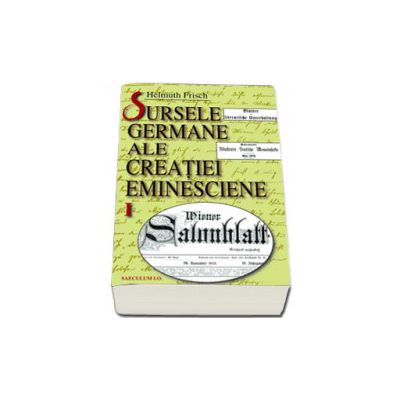 Sursele germane ale creaţiei eminesciene vol. 1-2