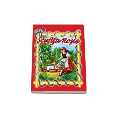 Scufita Rosie. Carte ilustrata, format 16, 5x23, 5 cm