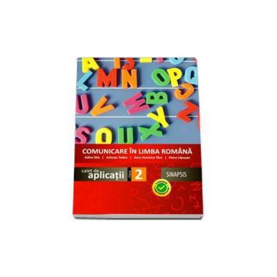 Anca Veronica Taut, Comunicare in limba romana - Caiet de aplicatii pentru clasa a II-a (editie 2014)
