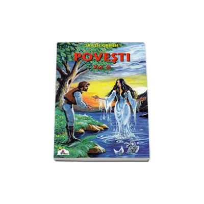 Fratii Grimm - Povesti volumul II - Colectia Piccolino