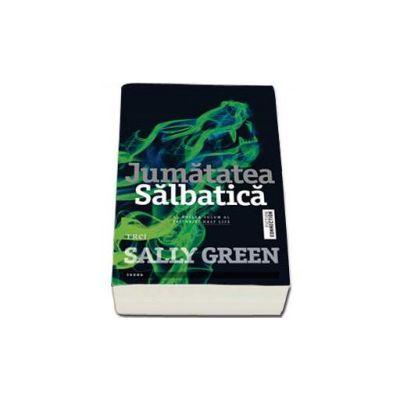 Sally Green, Jumatatea salbatica - Al doilea volum al trilogiei HALF LIFE