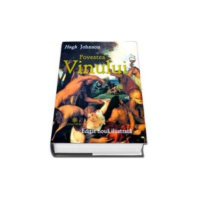 Hugh Johnson, Povestea Vinului - Editie noua ilustrata