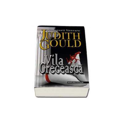 Judith Gould, Vila Greceasca