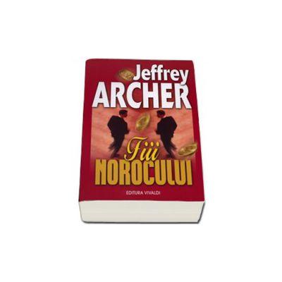Fiii Norocului - Jeffrey Archer