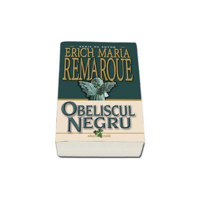 Obeliscul negru - Erich Maria Remarque