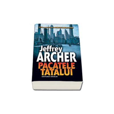 Pacatele tatalui. Al II-lea roman din istoria Cronicile Familiei Clifton - Jeffrey Archer