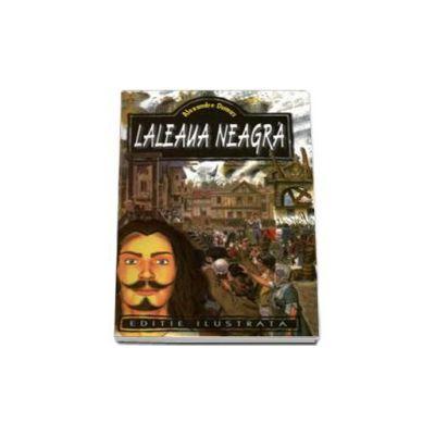 Alexandre Dumas - Laleaua neagra - Editie ilustrata