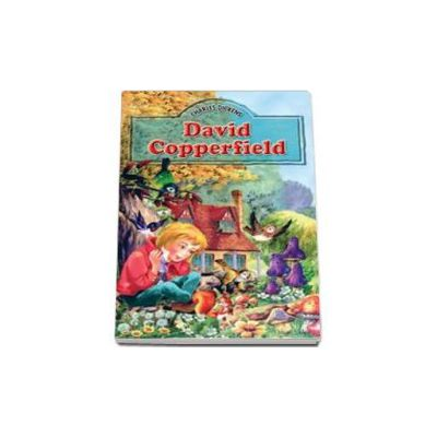 Charles Dickens - David Copperfield - Editie ilustrata