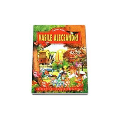 Pagini alese - Vasile Alecsandri - Editie ilustrata