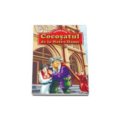 Victor Hugo - Cocosatul de la Notre Dame - Editie ilustrata