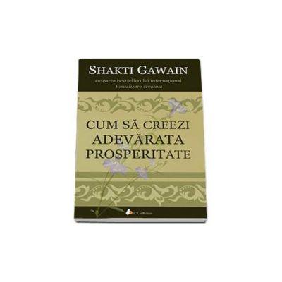Gawain Shakti, Cum sa creezi adevarata prosperitate