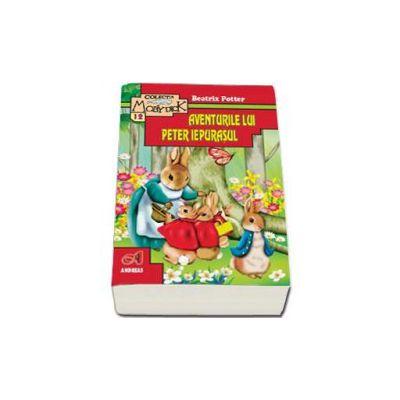 Beatrix Potter, Aventurile lui Peter Iepurasul - Editie Ilustrata
