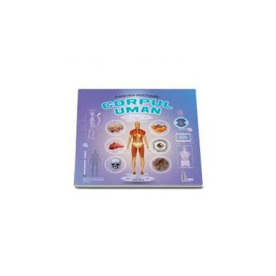 Prima mea enciclopedie - Corpul uman. Editie cu coperti cartonate