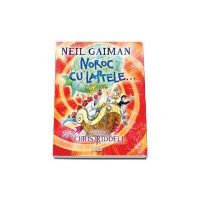 Gaiman Neil - Noroc cu laptele. Editie cu coperti cartonate