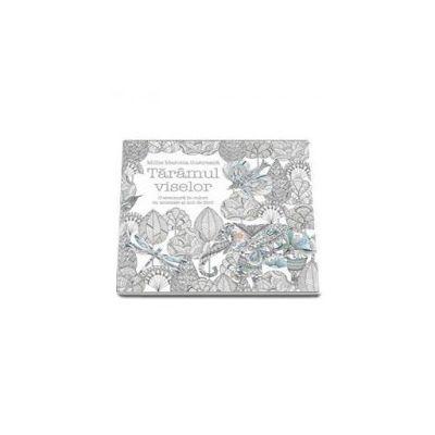 Carte de colorat pentru adulti- Taramul viselor. O aventura in culori cu animale si miii de flori. Scapa de stres si exprima-ti creativitatea!