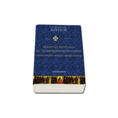 George Peter Bithos, Sfantul Metodie al Constantinopolului. Studiu asupra vietii si scrierilor sale