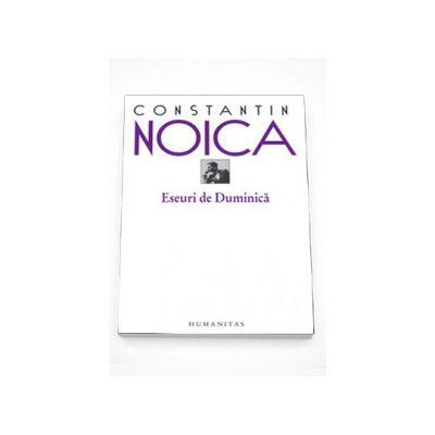 Eseuri de duminica - Constantin Noica