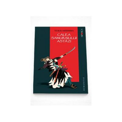 Yukio Mishima, Calea samuraiului astazi - Editia II