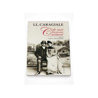 Ion Luca Caragiale, Cele mai frumoase scrisori alese de Dan C. Mihailescu