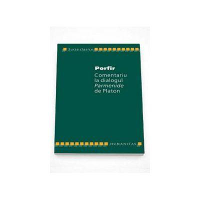 Comentariu la dialogul Parmenide de Platon (Porfir)