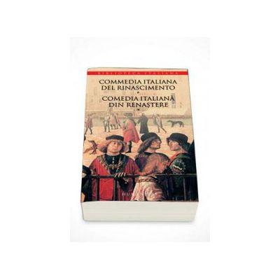 Commedia italiana del Rinascimento Comedia italiana din Renastere - Volumul I