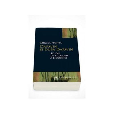 Mircea Flonta, Darwin si dupa Darwin. Studii de filozofie a biologiei