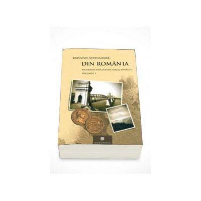 Raymund Netzhammer, Din Romania. Incursiuni prin aceasta tara si istoria ei