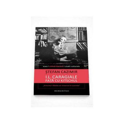 Stefan Cazimir, I. L. Caragiale fata cu kitschul
