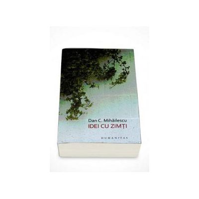 Dan C. Mihailescu, Idei cu zimti. Viata literara III. Ianuarie 2007 - iulie 2008