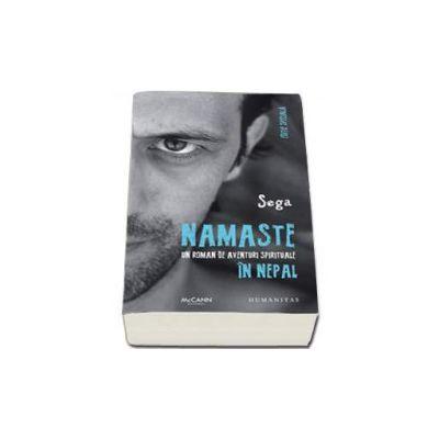 Namaste. Un roman de aventuri spirituale in Nepal - Editie speciala (Sega)