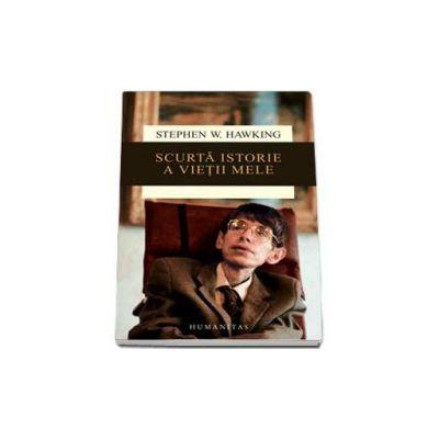 Stephen Hawking, Scurta istorie a vietii mele