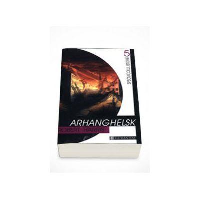 Arhanghelsk - Robert Harris